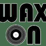 Wax on