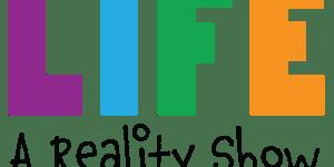 life: a reality show grafix66designs
